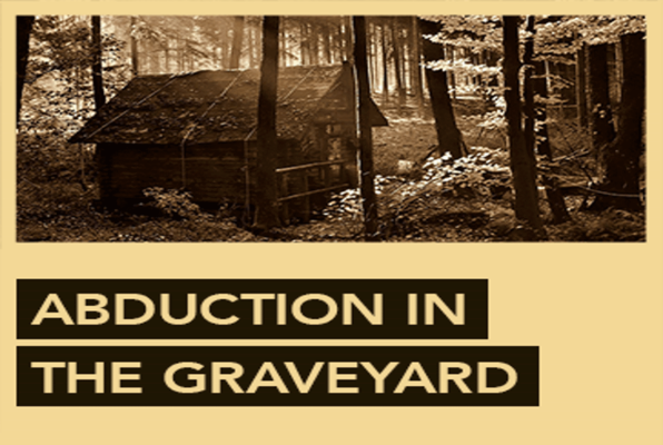 Abduction in the Graveyard