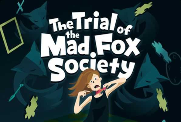 The Trial of the Mad Fox Society
