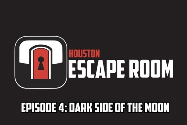 Episode 4: Dark Side of the Moon (Houston Escape Room) Escape Room